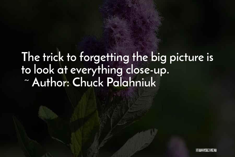 Not Forgetting Yourself Quotes By Chuck Palahniuk