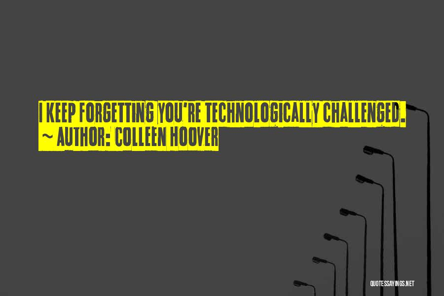 Not Forgetting Yourself Quotes By Colleen Hoover