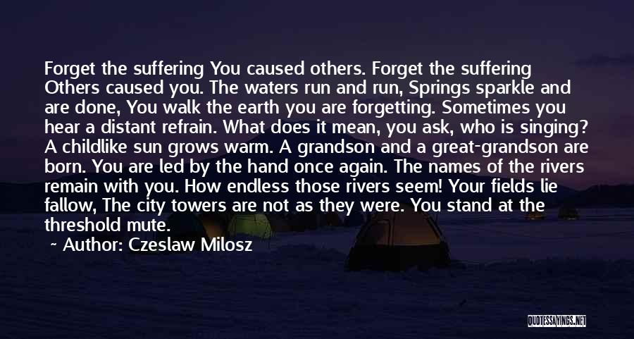 Not Forgetting Yourself Quotes By Czeslaw Milosz