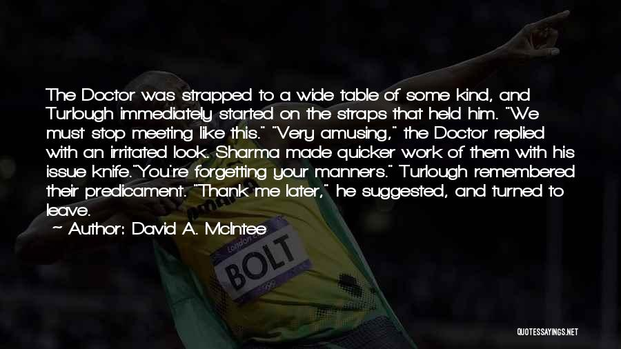 Not Forgetting Yourself Quotes By David A. McIntee