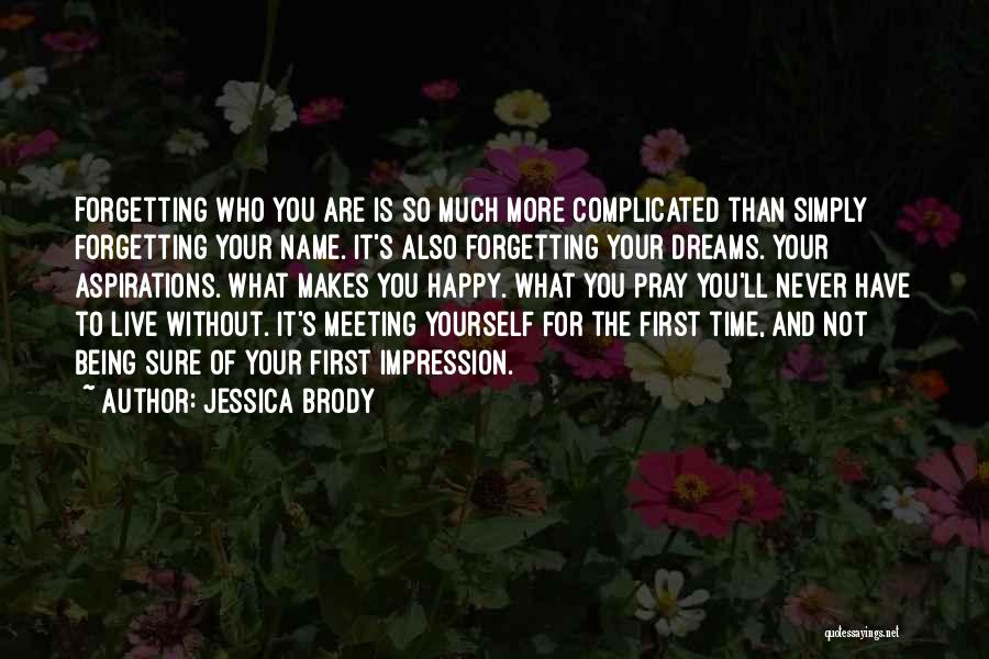 Not Forgetting Yourself Quotes By Jessica Brody