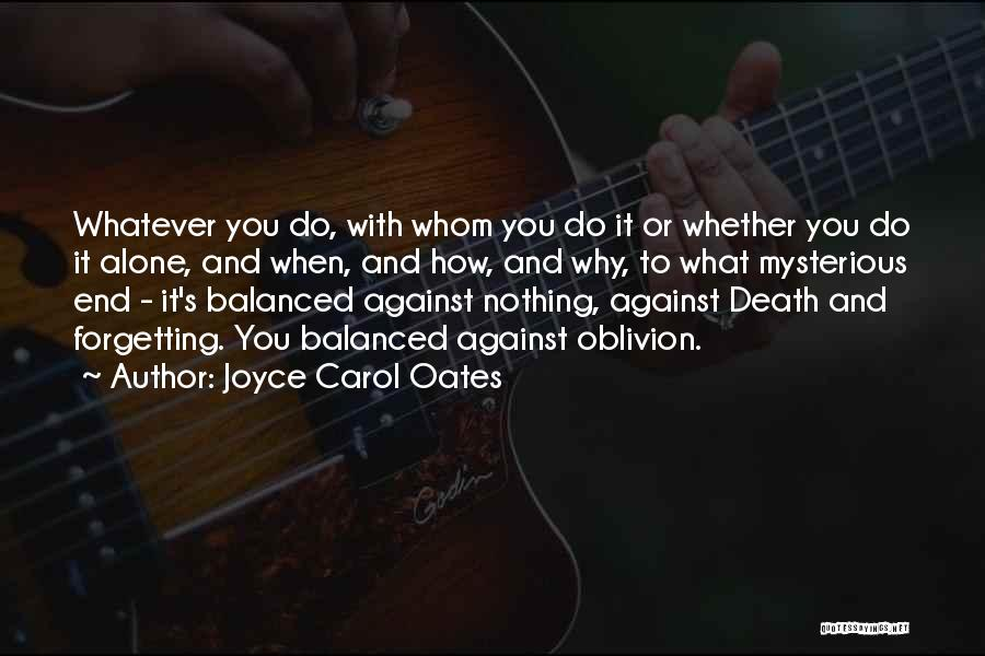 Not Forgetting Yourself Quotes By Joyce Carol Oates