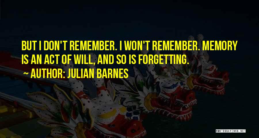 Not Forgetting Yourself Quotes By Julian Barnes