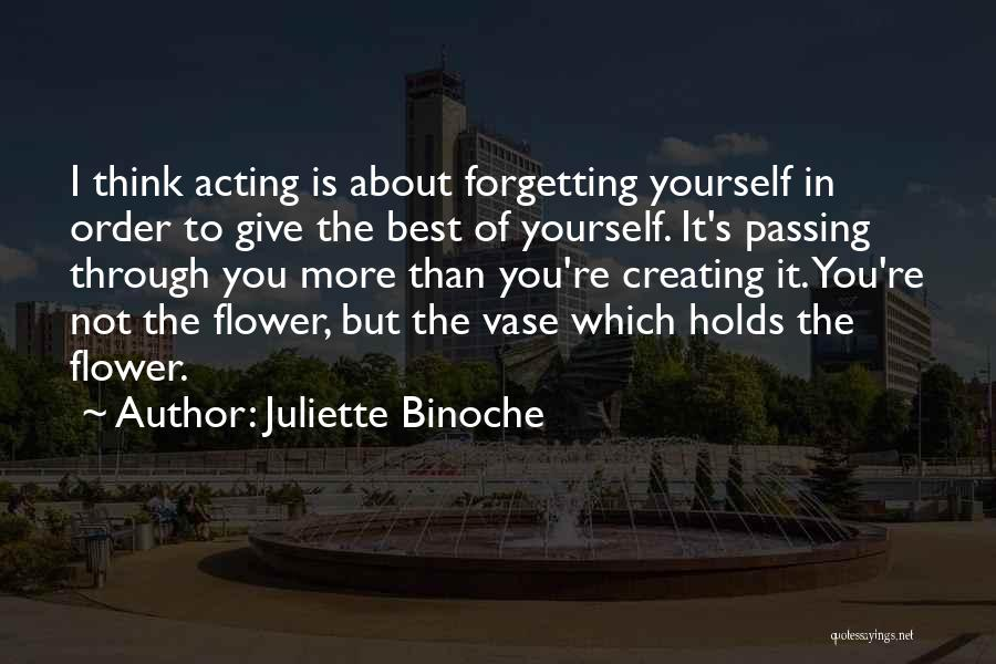 Not Forgetting Yourself Quotes By Juliette Binoche