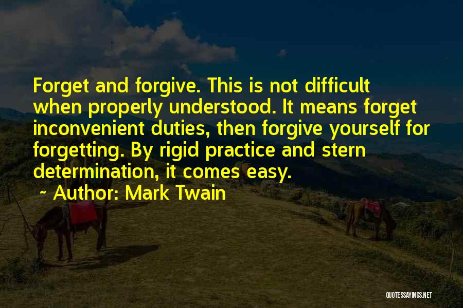 Not Forgetting Yourself Quotes By Mark Twain
