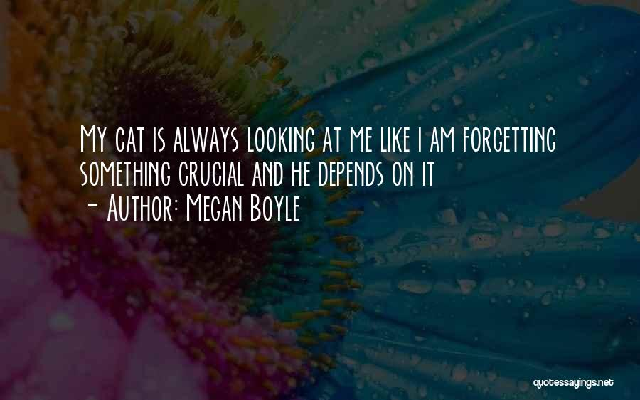 Not Forgetting Yourself Quotes By Megan Boyle