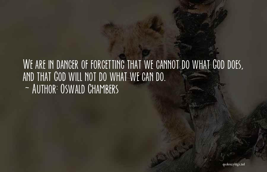 Not Forgetting Yourself Quotes By Oswald Chambers