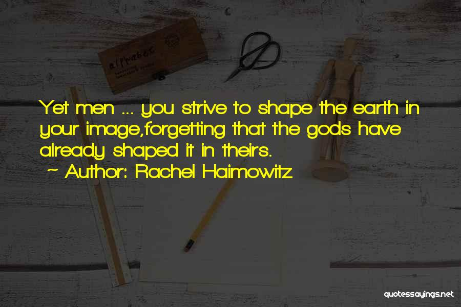 Not Forgetting Yourself Quotes By Rachel Haimowitz