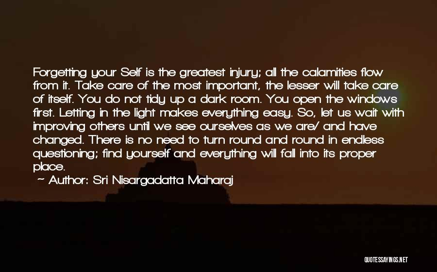 Not Forgetting Yourself Quotes By Sri Nisargadatta Maharaj