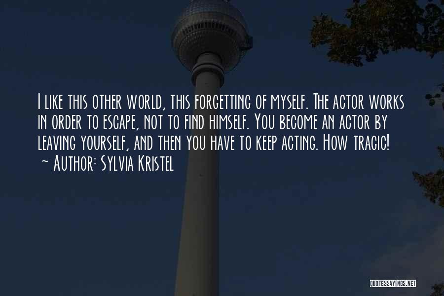 Not Forgetting Yourself Quotes By Sylvia Kristel