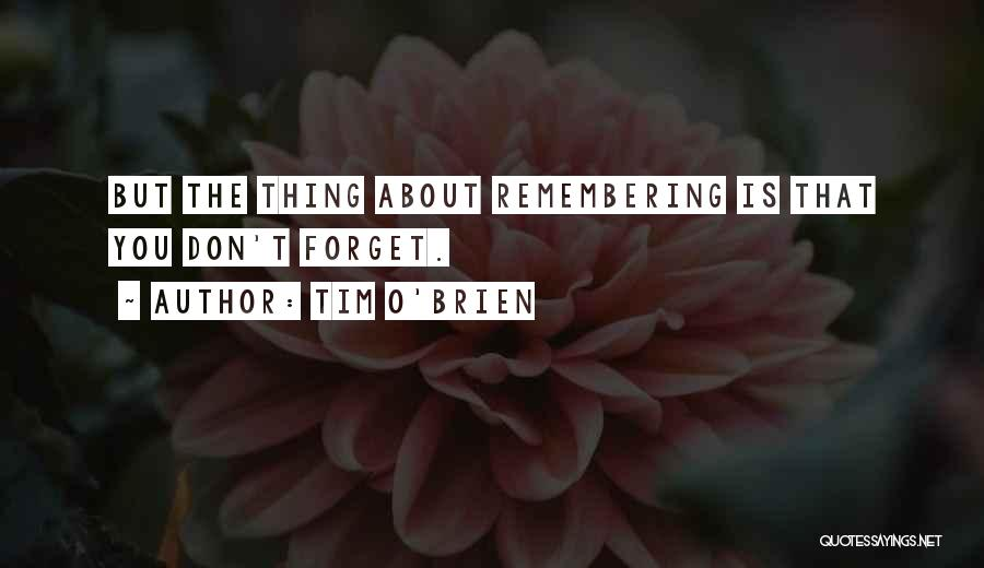 Not Forgetting Yourself Quotes By Tim O'Brien