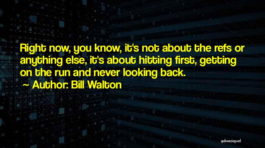 Not Getting Anything Right Quotes By Bill Walton