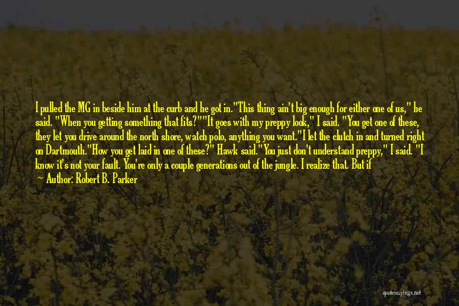 Not Getting Anything Right Quotes By Robert B. Parker