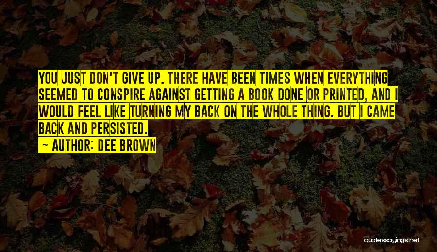 Not Getting Back What You Give Quotes By Dee Brown