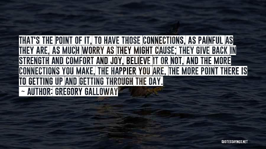 Not Getting Back What You Give Quotes By Gregory Galloway