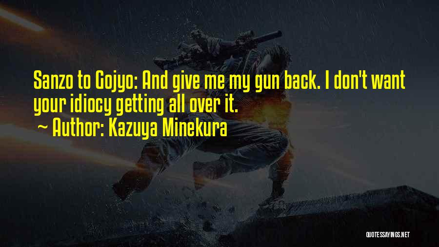 Not Getting Back What You Give Quotes By Kazuya Minekura
