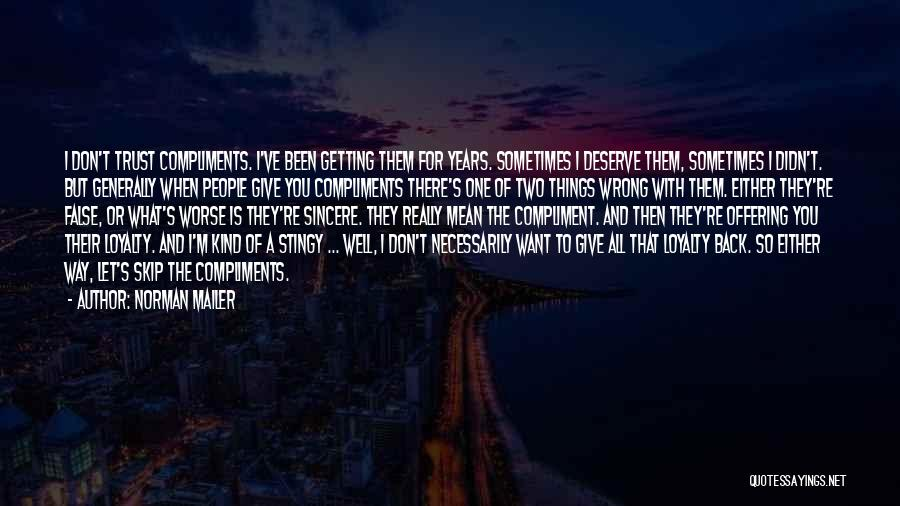 Not Getting Back What You Give Quotes By Norman Mailer