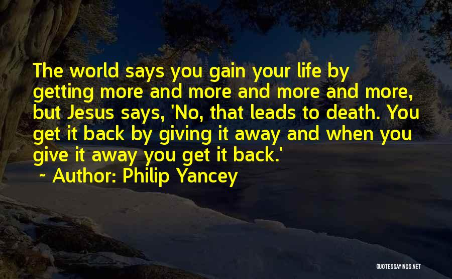 Not Getting Back What You Give Quotes By Philip Yancey