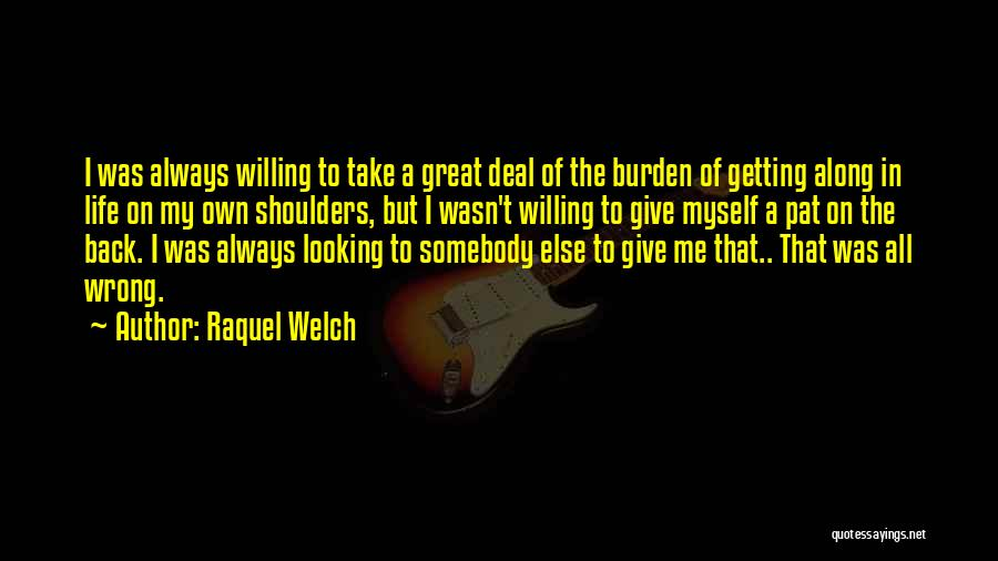 Not Getting Back What You Give Quotes By Raquel Welch