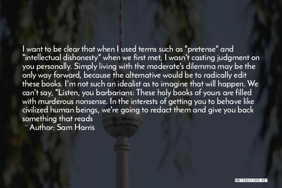Not Getting Back What You Give Quotes By Sam Harris