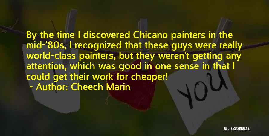 Not Getting Recognized Quotes By Cheech Marin