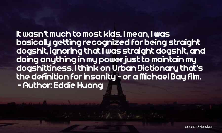 Not Getting Recognized Quotes By Eddie Huang