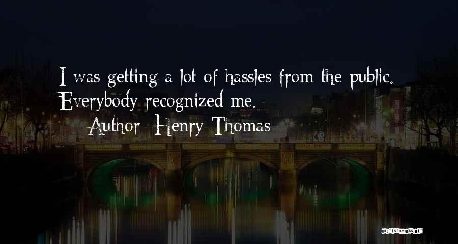 Not Getting Recognized Quotes By Henry Thomas