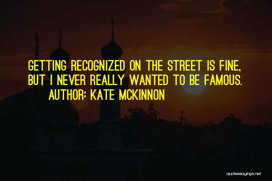Not Getting Recognized Quotes By Kate McKinnon
