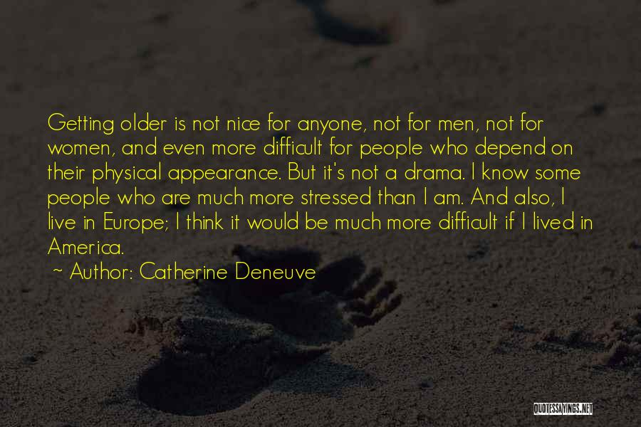 Not Getting Stressed Out Quotes By Catherine Deneuve