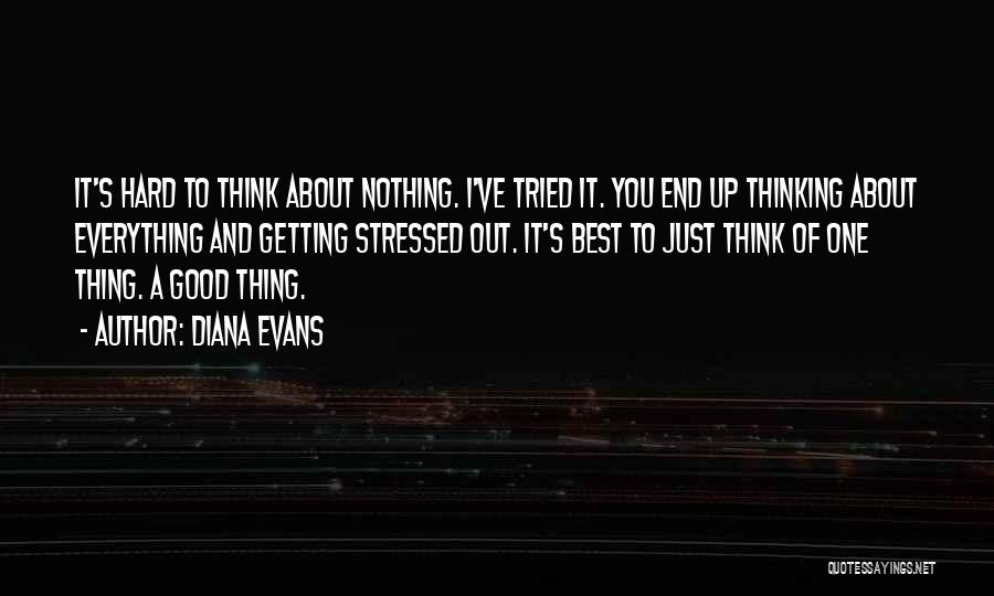 Not Getting Stressed Out Quotes By Diana Evans