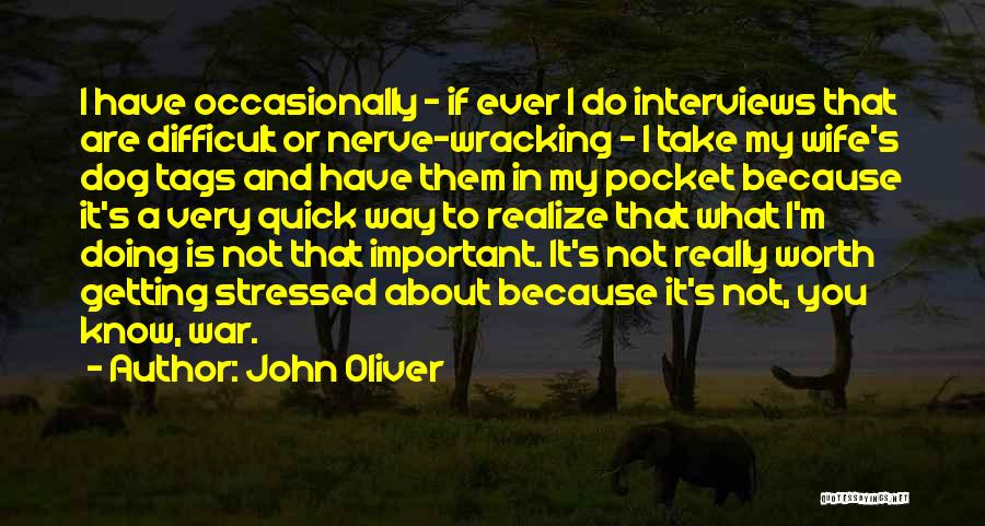 Not Getting Stressed Out Quotes By John Oliver