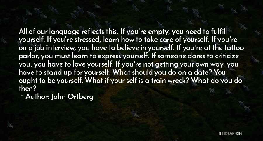 Not Getting Stressed Out Quotes By John Ortberg