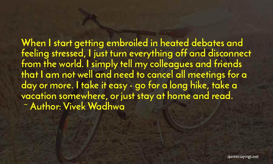 Not Getting Stressed Out Quotes By Vivek Wadhwa
