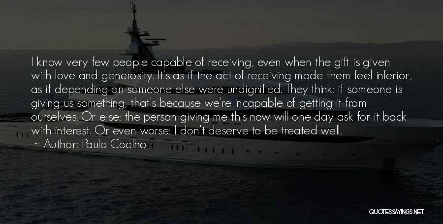 Not Getting The Love You Deserve Quotes By Paulo Coelho