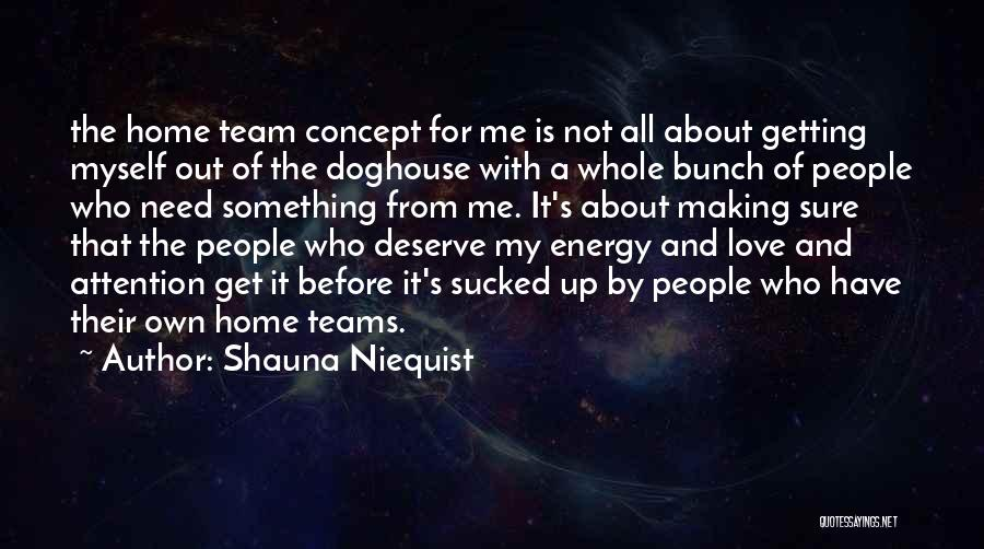 Not Getting The Love You Deserve Quotes By Shauna Niequist