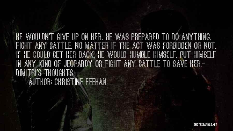 Not Give Up On Love Quotes By Christine Feehan