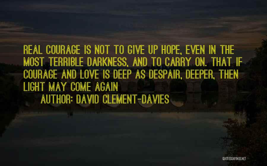 Not Give Up On Love Quotes By David Clement-Davies