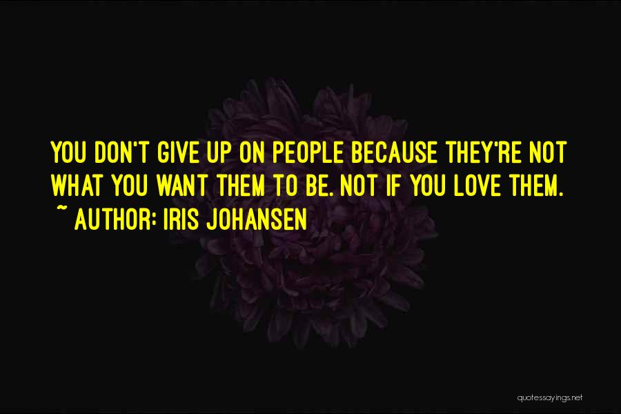 Not Give Up On Love Quotes By Iris Johansen