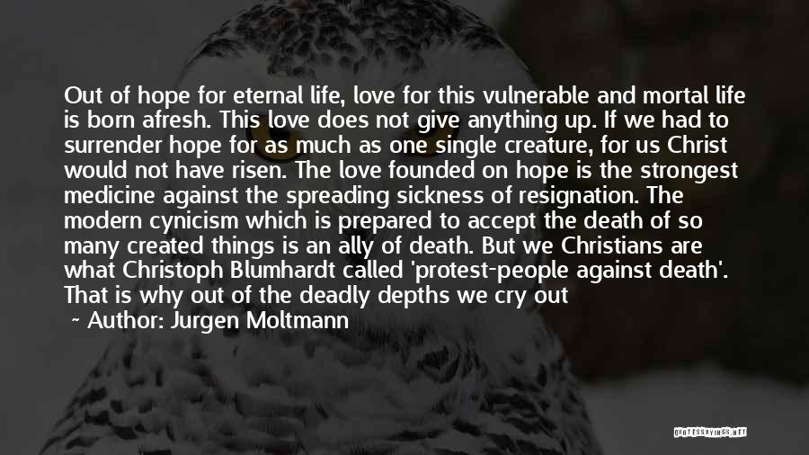 Not Give Up On Love Quotes By Jurgen Moltmann