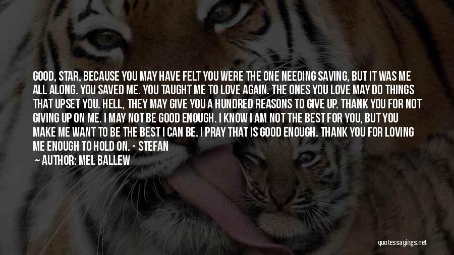 Not Give Up On Love Quotes By Mel Ballew
