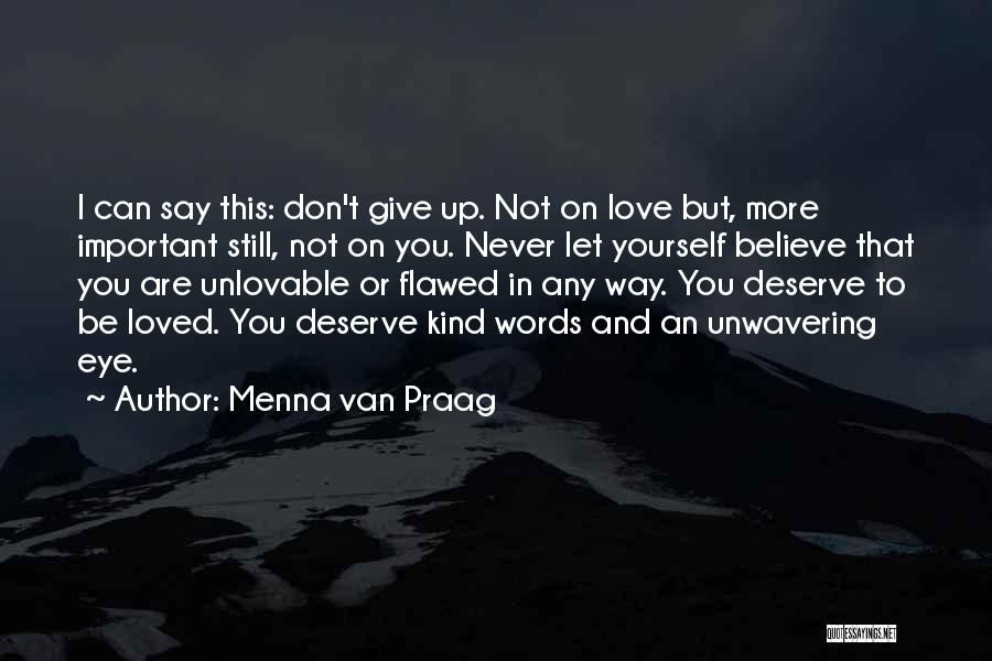 Not Give Up On Love Quotes By Menna Van Praag