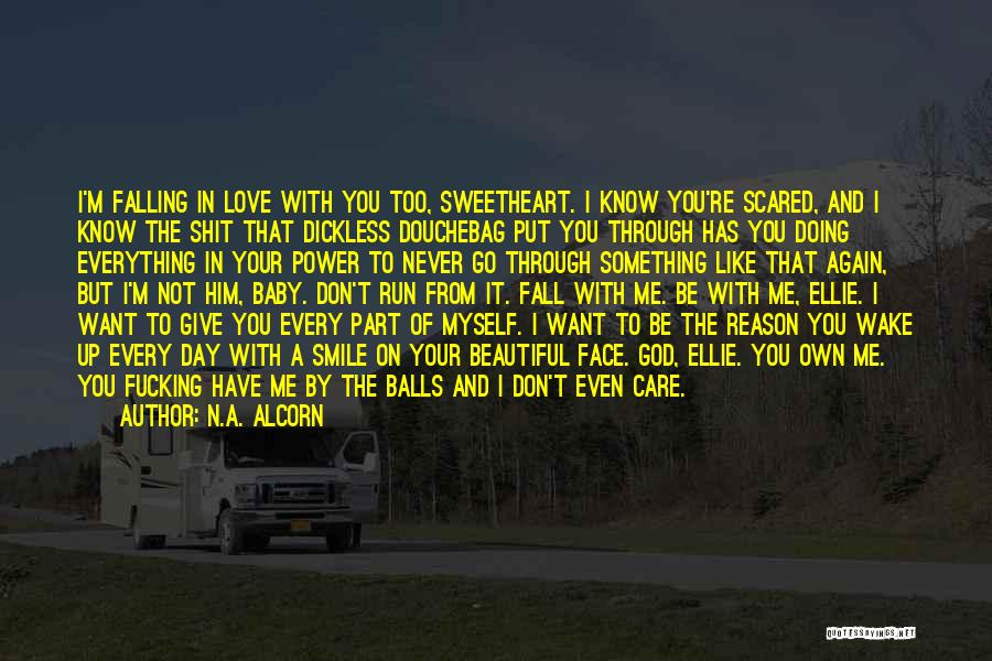 Not Give Up On Love Quotes By N.A. Alcorn
