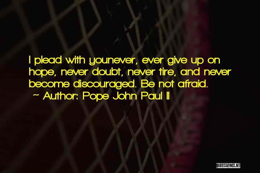 Not Give Up On Love Quotes By Pope John Paul II