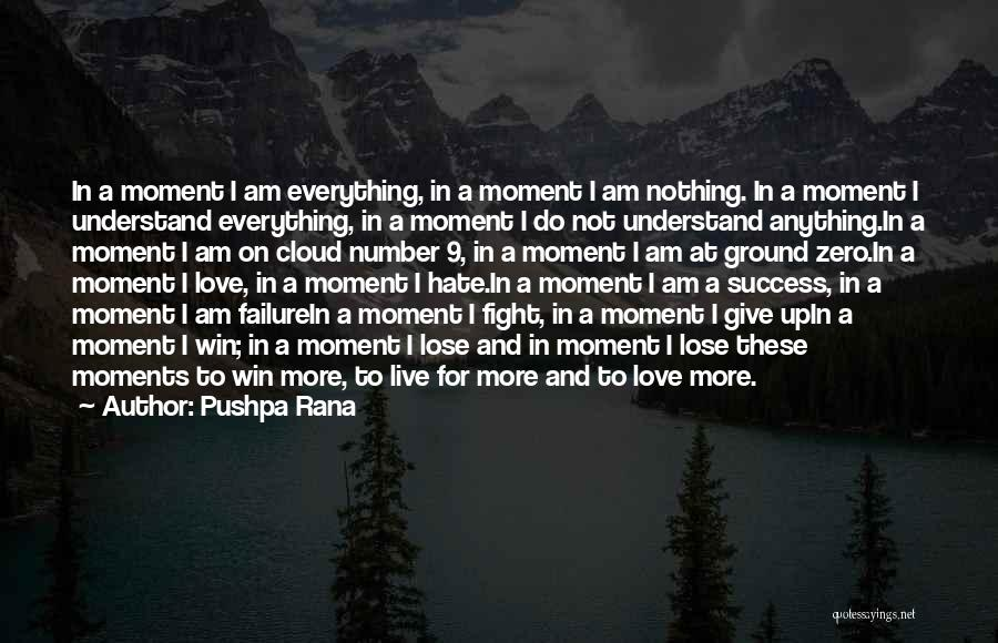 Not Give Up On Love Quotes By Pushpa Rana