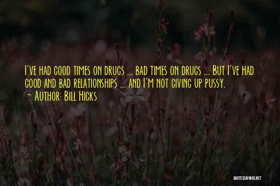 Not Giving Up On Relationships Quotes By Bill Hicks