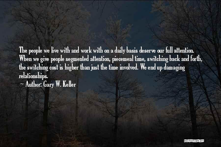 Not Giving Up On Relationships Quotes By Gary W. Keller