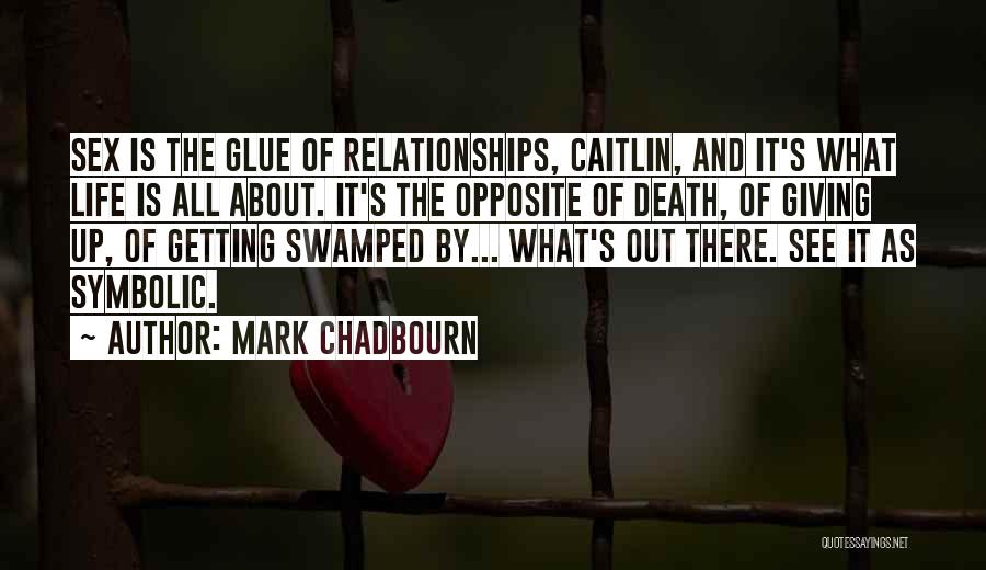 Not Giving Up On Relationships Quotes By Mark Chadbourn
