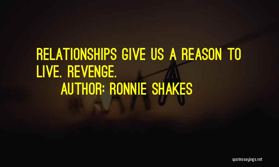 Not Giving Up On Relationships Quotes By Ronnie Shakes