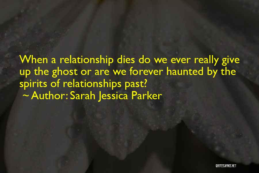 Not Giving Up On Relationships Quotes By Sarah Jessica Parker