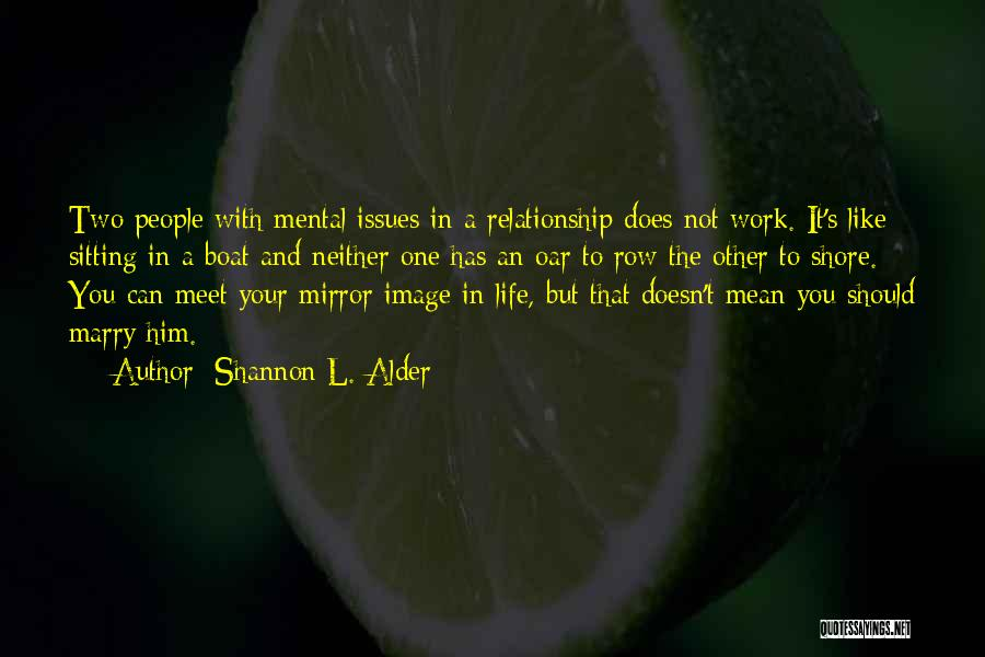 Not Giving Up On Relationships Quotes By Shannon L. Alder